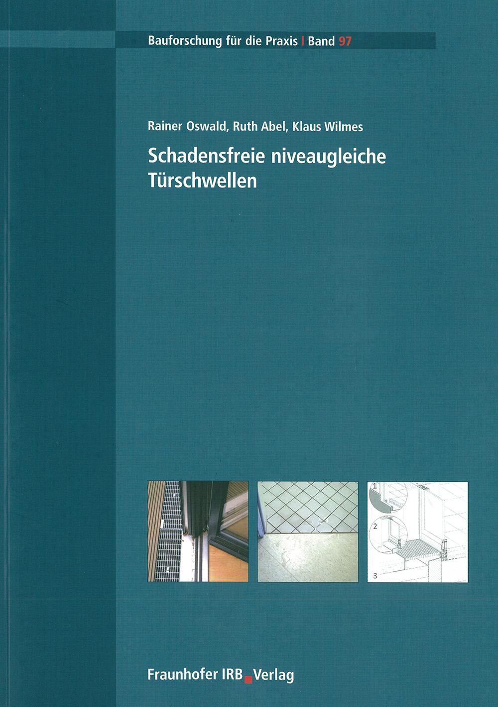 Forschungsbericht: Schadensfreie nieveaugleiche Türschwellen - Coverbild