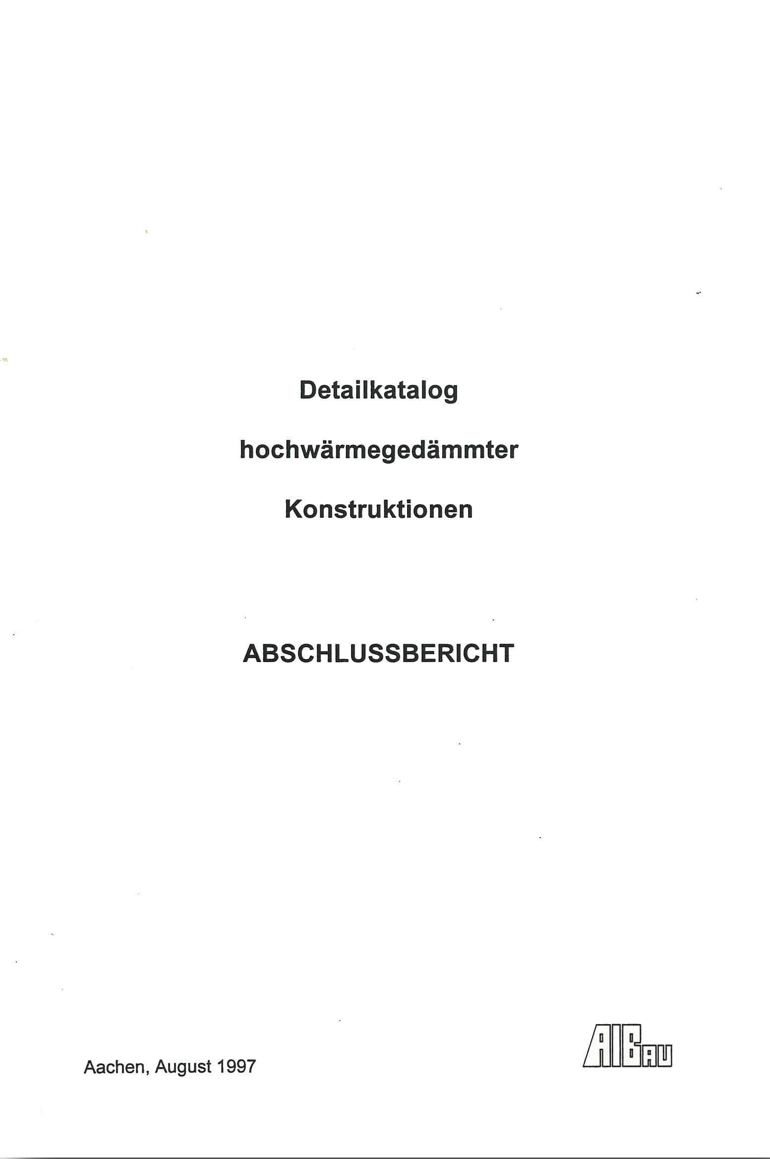 Forschungsbericht: Detailkatalog hochwärmegedämmter Konstruktionen - Coverbild