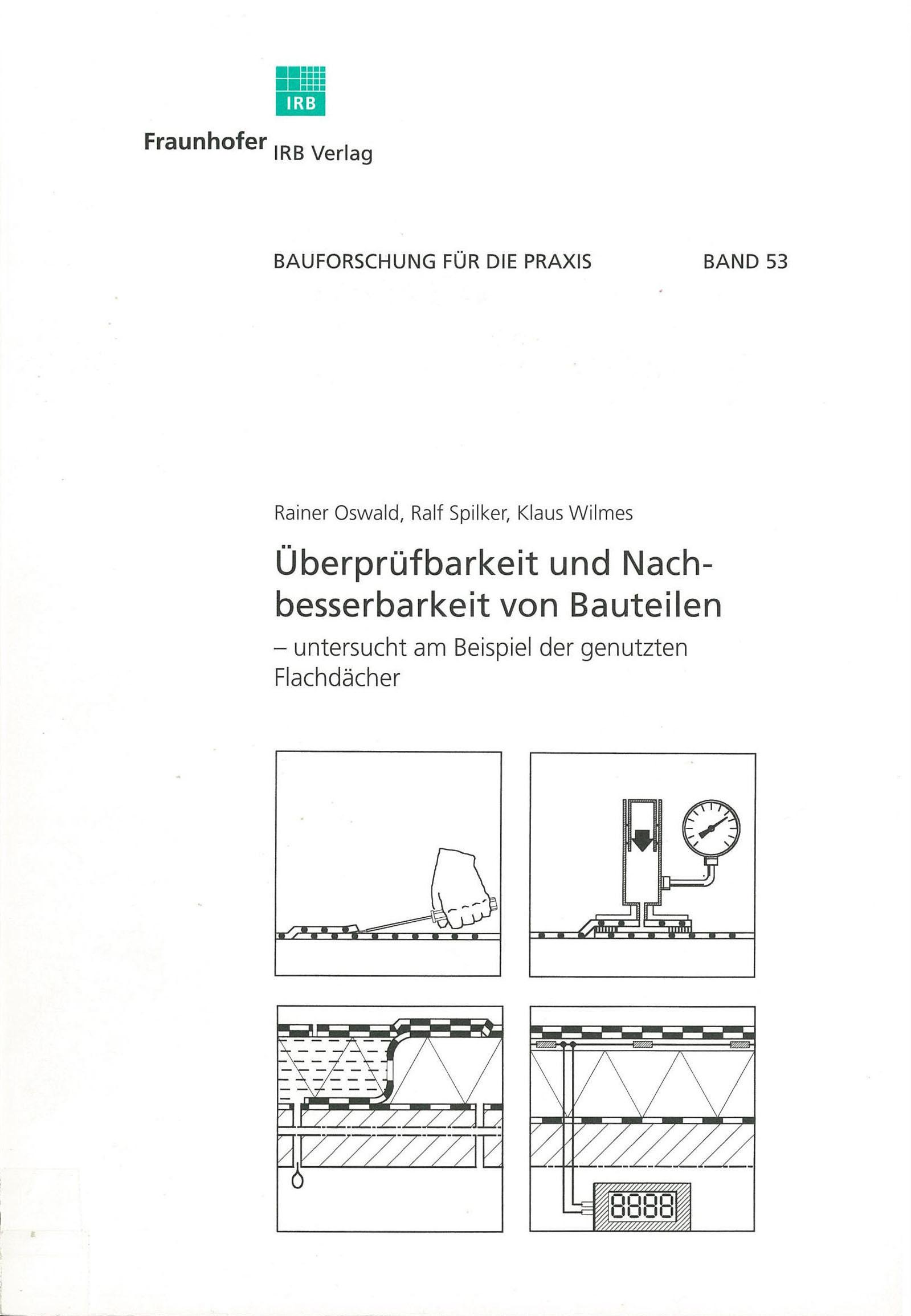 Forschungsbericht: Überprüfbarkeit und Nachbesserbarkeit von Bauteilen-genutzte Flachdächer Cover