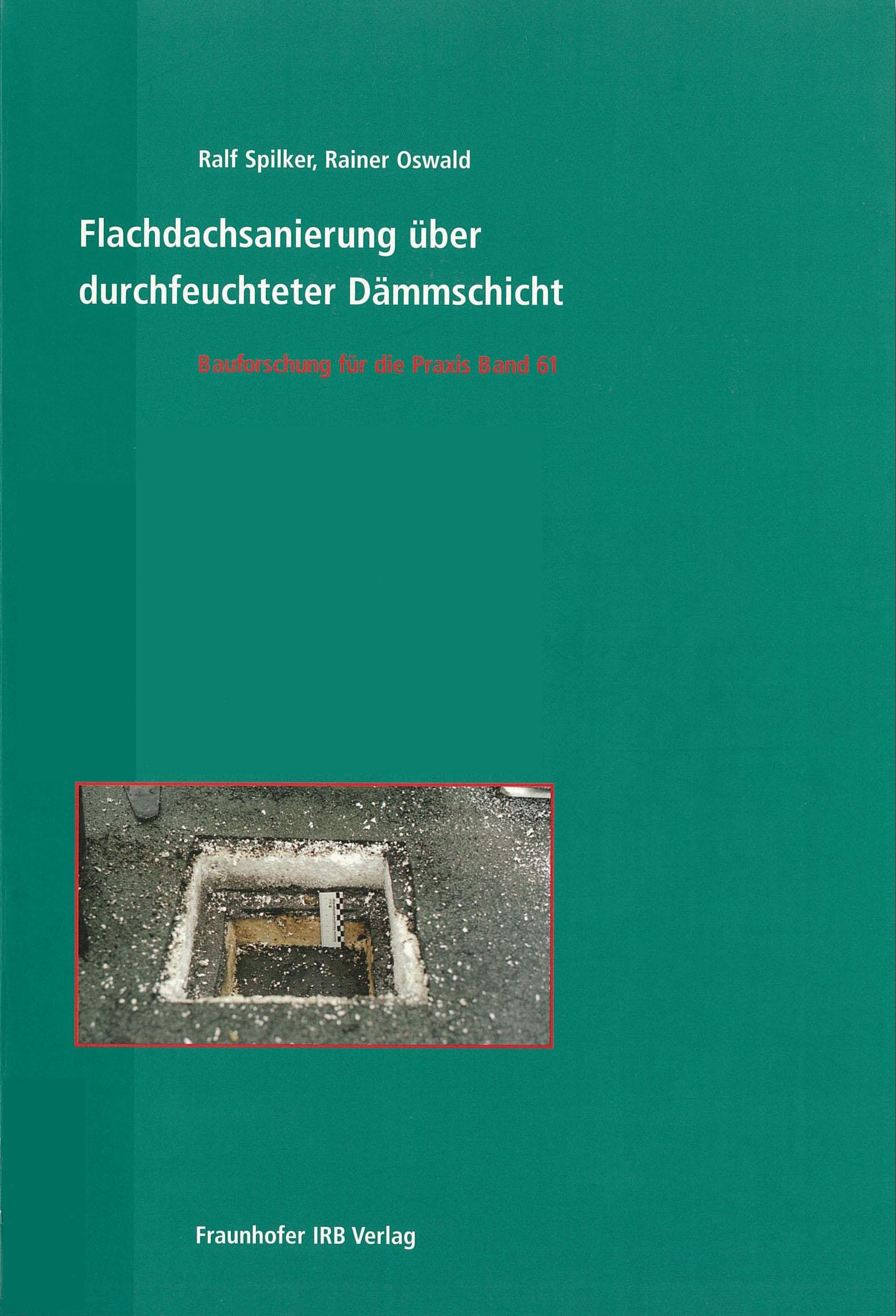 Forschungsbericht: Flachdachsanierung über durchfeuchteter Dämmschicht